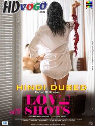 Love Shots 2019 in HD Hindi Dubbed Full MOvie Watch Online Free