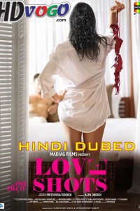 Love Shots 2019 in HD Hindi Dubbed Full Movie