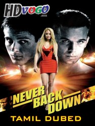 Never Back Down 2008 in HD Tamil Dubbed Full Movie