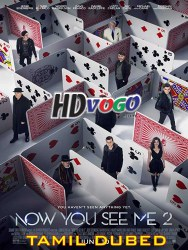 Now You See Me 2 2016 in HD Tamil Dubbed Full Movie