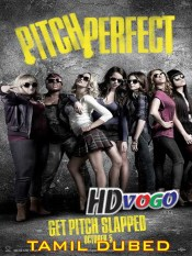 Pitch Perfect 2012 in HD Tamil Dubbed Full Movie
