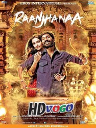 Raanjhanaa 2013 in HD Hindi Full Movie