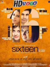 Sixteen 2013 in HD Hindi Full Movie
