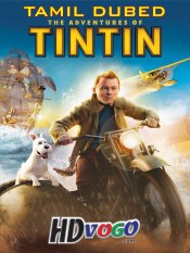 The Adventures Of Tintin 2011 in HD Tamil Dubbed Full Movie