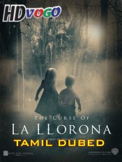 The Curse of La Llorona 2019 in HD Tamil Dubbed Full Movie