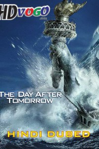 The Day After Tomorrow 2004 in HD Hindi Dubbed Full Movie