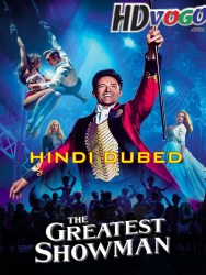 The Greatest Showman 2017 in HD Hindi Dubbed Full Movie