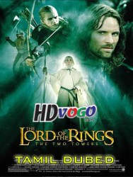 The Lord Of The Rings 2002 in HD Tamil Dubbed FUll Movie