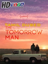 The Tomorrow Man 2019 in HD Tamil Dubbed FUll MOvie Watch Online