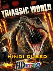 Triassic World 2018 in HD Hindi Dubbed Full Movie