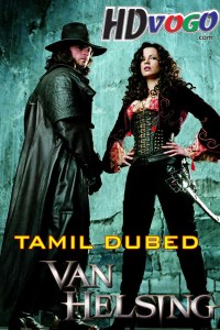 Van Helsing 2004 in HD Tamil Dubbed Full Movie