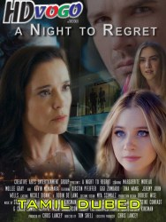 A Night to Regret 2018 in HD TAmil Dubbed Full Movie