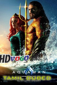 Aquaman 2018 in HD Tamil Dubbed Full Movie