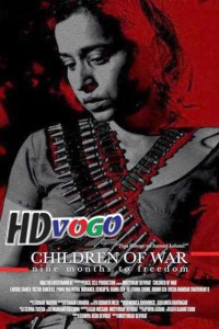 Children of War 2014 in HD Hindi Full Movie