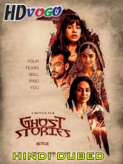 Ghost Stories 2020 in HD Hindi Dubbed Full Movie