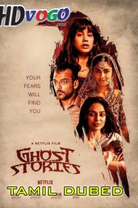 Ghost Stories 2020 in HD Tamil Dubbed Full Movie