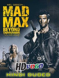Mad Max Beyond in HD Hindi Dubbed FUll Movie