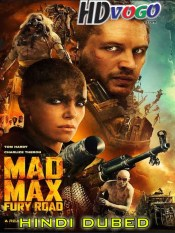Mad Max Fury Road 2015 in HD Hindi Dubbed Full Movie