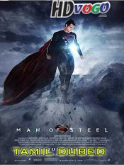 Man of Steel 2013 in HD Tamil Dubbed Full Movie