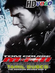 Mission Impossible 3 in HD Tamil Dubbed Full MOvie
