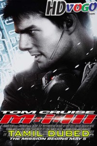 Mission Impossible 3 2006 in HD Tamil Dubbed Full Movie