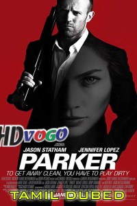 Parker 2013 in HD Tamil Dubbed Full Movie