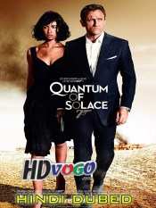Quantum Of Solace 2008 in HD Hindi Dubbed Full Movie