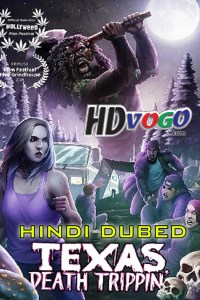 Texas Death Trippin 2019 in HD Hindi Dubbed Full Movie