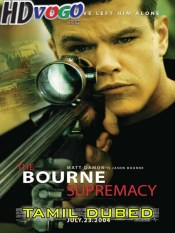The Bourne Supremacy 2004 in HD Tamil Dubbed Full Movie