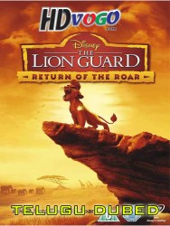 The Lion Guard Return Of The Roar 2015 in HD Telugu Dubbed Full Movie