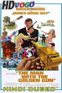 The Man With The Golden Gun 1974 in HD Hindi Dubbed Full Movie