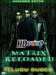 The Matrix 2 Reloaded 2003 in HD Telugu Dubbed Full Movie