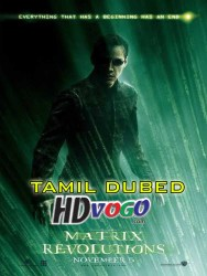 The Matrix Revolutions 2003 in HD Tamil Dubbed Full Movie