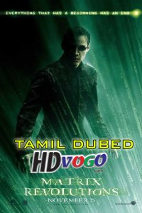 The Matrix 3 Revolutions 2003 in HD Tamil Dubbed Full Movie