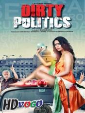 Dirty Politics 2015 in HD Hindi Full Movie