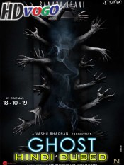 Ghost 2019 in HD Hindi Dubbed Full Movie