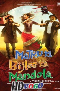 Matru Ki Bijlee Ka Mandola 2013 in HD Hindi Full Movie