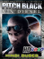 Pitch Black 2000 in HD Hindi Dubbed FUll Movie