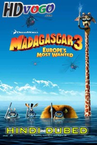 Madagascar 3 Europes Most Wanted 2012 in HD Hindi Dubbed Full Movie