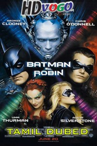 Batman and Robin 1997 in HD Tamil Dubbed Full Movie