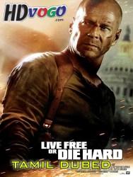 Die Hard 4 2007 in HD Tamil Dubbed Full Movie