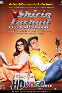 Shirin Farhad Ki Toh Nikal Padi 2012 in HD Hindi Full Movie