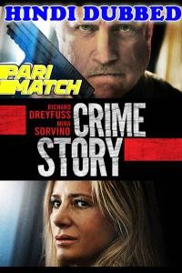 Crime Story 2021 HD Hindi Dubbed Full Movie