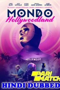 Mondo Hollywoodland 2019 HD Hindi Dubbed Full Movie