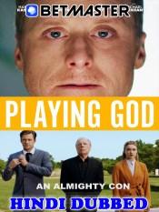 Playing God 2021 HD Hindi Dubbed Full Movie
