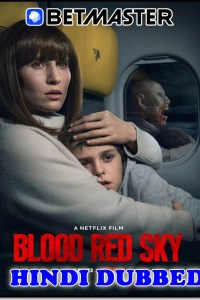 Blood Red Sky 2021 HD Hindi Dubbed