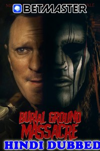 Burial Ground Massacre 2021 HD Hindi Dubbed