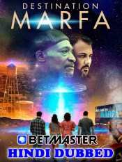 Destination Marfa 2021 HD Hindi Dubbed