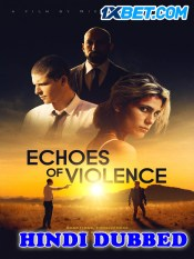 Echoes of Violence 2021 HD Hindi Dubbed
