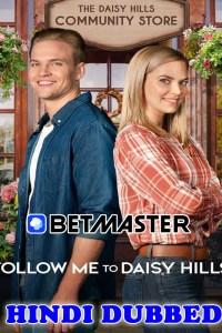 Follow Me to Daisy Hills 2020 HD Hindi Dubbed
